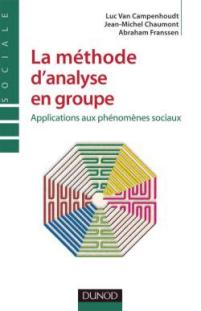 LA METHODE D'ANALYSE EN GROUPE: APPLICATIONS PHENOMENES SOCIAUX