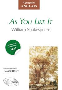 WILLIAM SHAKESPEARE, AS YOU LIKE IT (CAPES/AGRÉGATION)