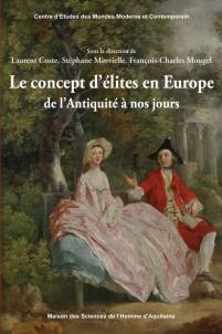 LE CONCEPT D'ELITES EN EUROPE DE L'ANTIQUITE A NOS JOURS